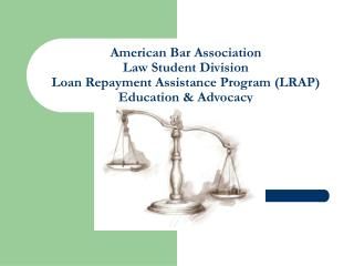 American Bar Affiliation Law Understudy Division Advance Reimbursement Help Program (LRAP) Training and Backing