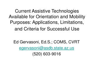Current Assistive Advances Accessible for Introduction and Portability Purposes: Applications, Impediments, and Criteria