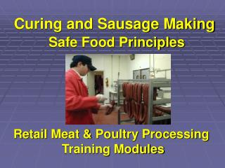 Curing and Wiener Making Safe Sustenance Standards