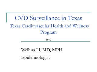 CVD Observation in Texas Cardiovascular Wellbeing and Health Program