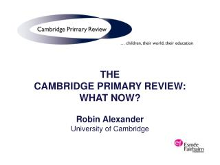 THE CAMBRIDGE Essential Survey: WHAT NOW? Robin Alexander College of Cambridge