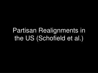 Factional Realignments in the US (Schofield et al.)