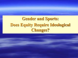 Sexual orientation and Games: Does Value Require Ideological Changes?