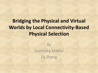 Crossing over the Physical and Virtual Universes by Neighborhood Network Based Physical Choice