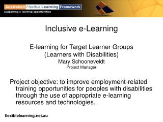 Comprehensive e-Learning E-learning for Target Learner Gatherings (Learners with Inabilities) Mary Schooneveldt Venture