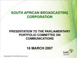 SOUTH AFRICAN TV Partnership PRESENTATION TO THE PARLIAMENTARY PORTFOLIO Board of trustees ON Correspondences 16 Walk 20