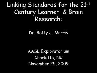 Connecting Benchmarks for the 21 st Century Learner and Cerebrum Research: