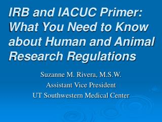 IRB and IACUC Groundwork: What You Have to Think about Human and Creature Research Regulations