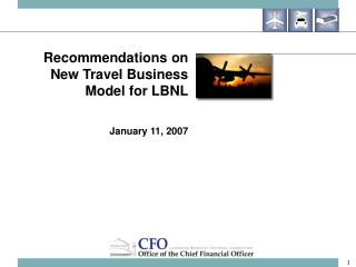 Suggestions on New Travel Plan of action for LBNL January 11, 2007