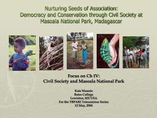 Sustaining Seeds of Affiliation: Popular government and Preservation through Common Society at Masoala National Park, Ma