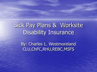 Wiped out Pay Arranges and Worksite Handicap Protection