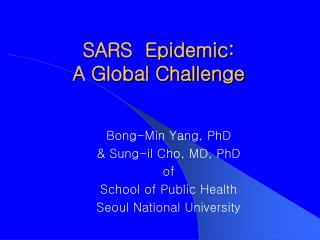 SARS Pandemic: A Worldwide Test
