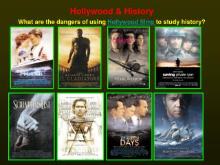 Hollywood and History What are the risks of utilizing Hollywood movies to study history?