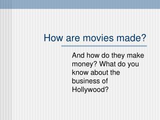 How are motion pictures made?
