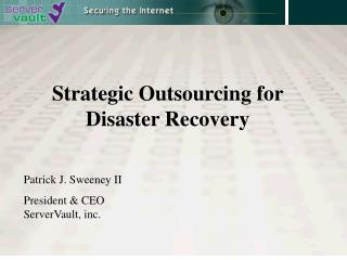 Vital Outsourcing for Calamity Recuperation