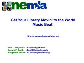 Get Your Library Movin' to the World Music Beat! Presentation slides accessible on the NEMLA site: wesleyan/nemla/Modera