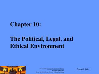 Part 10: The Political, Legitimate, and Moral Environment