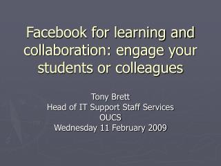 Facebook for learning and coordinated effort: connect with your understudies or associates