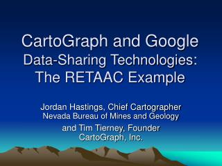CartoGraph and Google Information Sharing Advances : The RETAAC Illustration