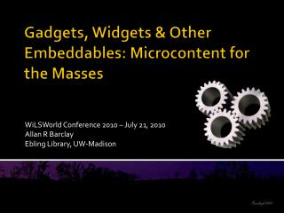 Contraptions, Gadgets and Different Embeddables : Microcontent for the Masses