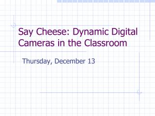 Say Cheddar: Dynamic Advanced Cameras in the Classroom