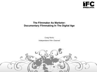 The Movie producer As Advertiser: Narrative Filmmaking In The Advanced Age Craig Parks Autonomous Film Station