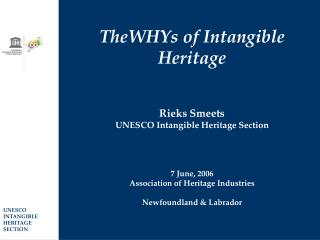 TheWHYs of Impalpable Legacy Rieks Smeets UNESCO Elusive Legacy Segment 7 June, 2006 Relationship of Legacy Commercial v