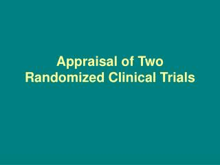 Evaluation of Two Randomized Clinical Trials