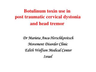 Botulinum poison use in post traumatic cervical dystonia and head tremor