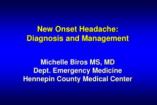 New Onset Migraine: Analysis and Administration Michelle Biros MS, MD Dept. Crisis Pharmaceutical Hennepin Area Therapeu