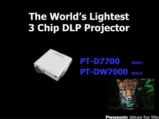 The World's Lightest 3 Chip DLP Projector