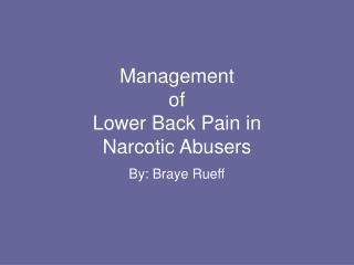 Administration of Lower Back Agony in Opiate Abusers
