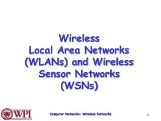 Remote Neighborhood (WLANs) and Remote Sensor Systems (WSNs)