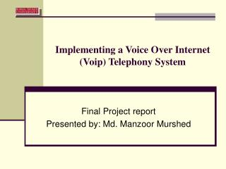 Actualizing a Voice Over Web (Voip) Telephony Framework