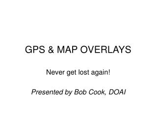 GPS and Guide OVERLAYS