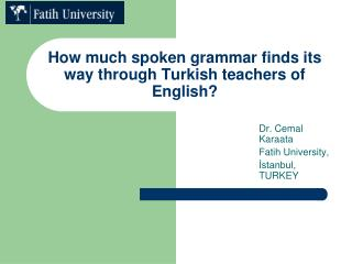 What amount talked punctuation discovers its way through Turkish educators of English?