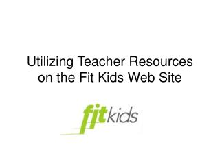 Using Educator Assets on the Fit Children Site: