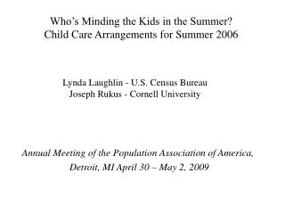 Who's Minding the Children in the Late spring? Kid Watch over Summer 2006