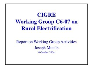 CIGRE Working Gathering C6-07 on Provincial Charge