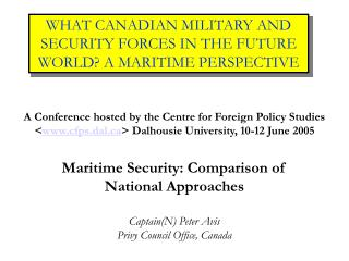 WHAT CANADIAN MILITARY AND SECURITY Strengths Later on WORLD? A Sea Point of view