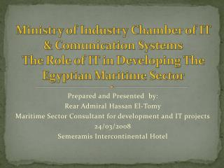 Arranged and Exhibited by: Back Chief of naval operations Hassan El-Tomy Oceanic Part Expert for advancement and IT anti