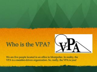 Who is the VPA?