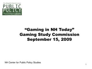 """Gaming in NH Today"" Gaming Study Commission September 15, 2009"
