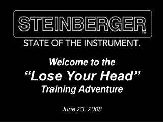 "Welcome to the ""Lose Your Head"" Preparing Enterprise June 23, 2008"