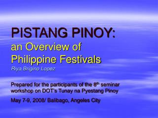 PISTANG PINOY: a Review of Philippine Celebrations Riya Brigino Lopez