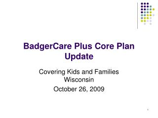 BadgerCare In addition to Center Arrangement Overhaul