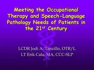 Meeting the Word related Treatment and Discourse Dialect Pathology Needs of Patients in the 21 st Century