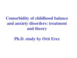 Comorbidity of youth equalization and tension issue: treatment and hypothesis Ph.D. study by Orit Erez