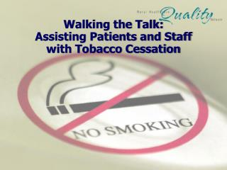 Strolling the Discussion: Helping Patients and Staff with Tobacco End