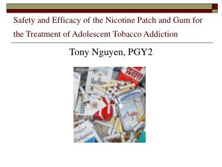 Security and Adequacy of the Nicotine Fix and Gum for the Treatment of Pre-adult Tobacco Compulsion